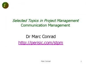 1 Selected Topics in Project Management Communication Management