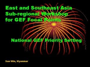 East and Southeast Asia Subregional Workshop for GEF