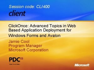 Session code CLI 400 Click Once Advanced Topics