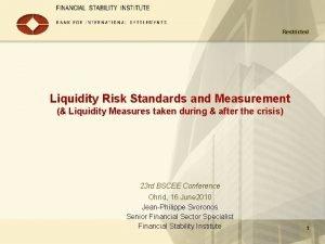 Restricted Liquidity Risk Standards and Measurement Liquidity Measures