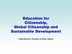 Education for Citizenship Global Citizenship and Sustainable Development