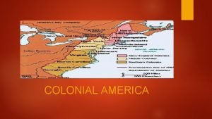 COLONIAL AMERICA Chapter 4 Vocabulary Daily Objective 102215