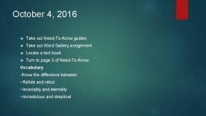October 4 2016 Take out NeedToKnow guides Take