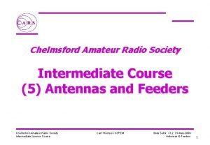 Chelmsford Amateur Radio Society Intermediate Course 5 Antennas