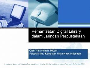 Pemanfaatan Digital Library dalam Jaringan Perpustakaan Oleh Siti