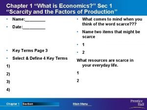 Chapter 1 What is Economics Sec 1 Scarcity