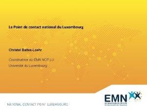 Le Point de contact national du Luxembourg Christel