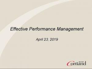 Effective Performance Management April 23 2019 Performance Management