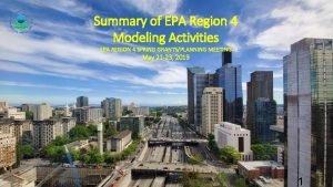 Summary of EPA Region 4 Modeling Activities EPA