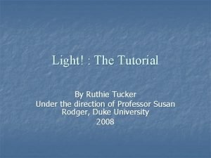 Light The Tutorial By Ruthie Tucker Under the