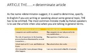 ARTICLE THE determinate article As the name determinate