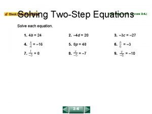 COURSE 2 LESSON 2 6 Solving TwoStep Equations