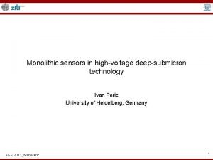 Monolithic sensors in highvoltage deepsubmicron technology Ivan Peric