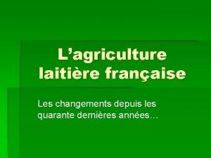 Lagriculture laitire franaise Les changements depuis les quarante