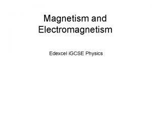 Magnetism and Electromagnetism Edexcel i GCSE Physics Magnets