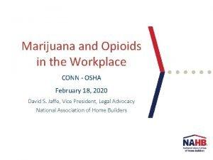 Marijuana and Opioids in the Workplace CONN OSHA