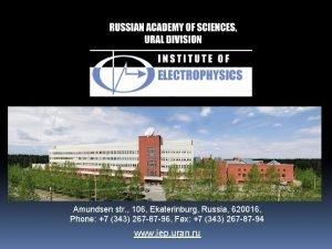 Amundsen str 106 Ekaterinburg Russia 620016 Phone 7