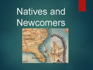 Natives and Newcomers The First Inhabitants Migration to