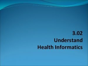 3 02 Understand Health Informatics Health Informatics professionals