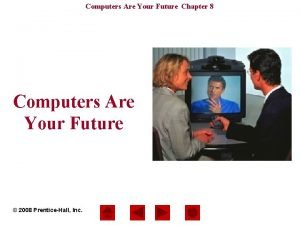 Computers Are Your Future Chapter 8 Computers Are