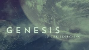 IN THE BEGINNING Why Study Genesis Genesis provides