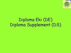 Diploma Eki DE Diploma Supplement DS Diploma Eki