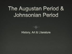 The Augustan Period Johnsonian Period History Art Literature