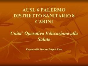 AUSL 6 PALERMO DISTRETTO SANITARIO 8 CARINI Unita
