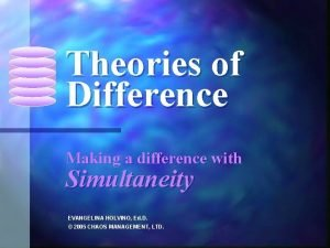 Theories of Difference Making a difference with Simultaneity