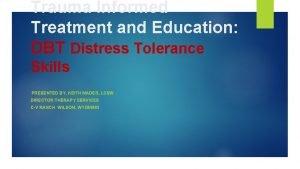 Trauma Informed Treatment and Education DBT Distress Tolerance