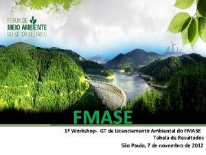 FMASE 1 Workshop GT de Licenciamento Ambiental do