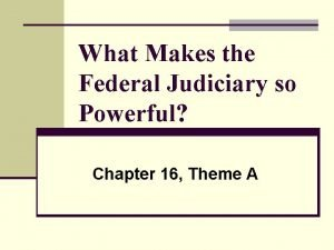 What Makes the Federal Judiciary so Powerful Chapter