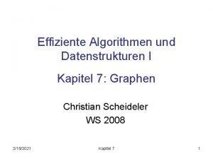 Effiziente Algorithmen und Datenstrukturen I Kapitel 7 Graphen
