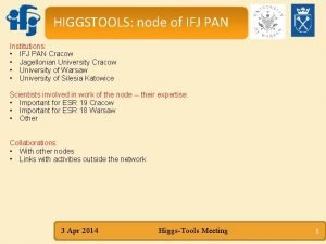 HIGGSTOOLS node of IFJ PAN Institutions IFJ PAN