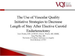 The Use of Vascular Quality Initiative Strategies to