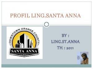 PROFIL LING SANTA ANNA BY LING ST ANNA