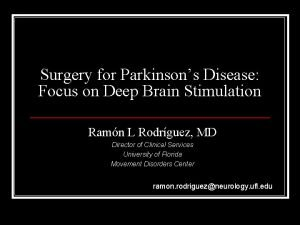 Surgery for Parkinsons Disease Focus on Deep Brain
