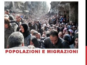 POPOLAZIONI E MIGRAZIONI LA CRESCITA DEMOGRAFICA Prima fase