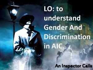 LO to understand Gender And Discrimination in AIC