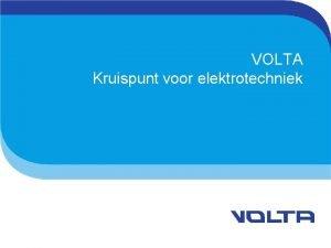 VOLTA Kruispunt voor elektrotechniek Volta bundelt de krachten