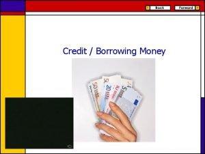 Credit Borrowing Money Credit is Using money now