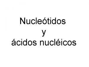 Nucletidos y cidos nuclicos Friedrich Miescher trabajando en