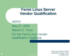 Fermi Linux Server Vendor Qualification HEPi X May