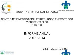 UNIVERSIDAD VERACRUZANA CENTRO DE INVESTIGACIN EN RECURSOS ENERGTICOS
