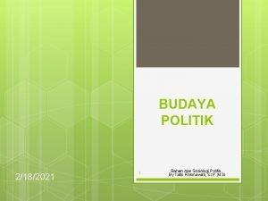 BUDAYA POLITIK 2182021 1 Bahan Ajar Sosiologi Politik