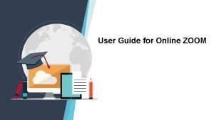 User Guide for Online ZOOM Download and Installation