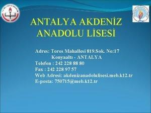 ANTALYA AKDENZ ANADOLU LSES Adres Toros Mahallesi 819