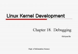 Linux Kernel Development Chapter 18 Debugging Okkyun Ha