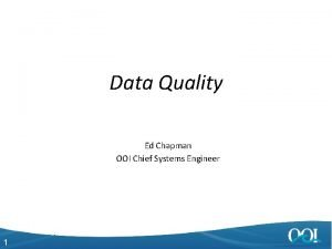 Data Quality Ed Chapman OOI Chief Systems Engineer