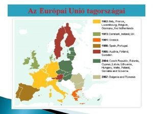 Az Eurpai Uni tagorszgai Eurpai Unis Ismeretek Dr